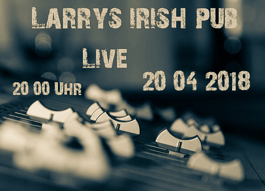 20.04.2018 – Larry´s Irish Pub